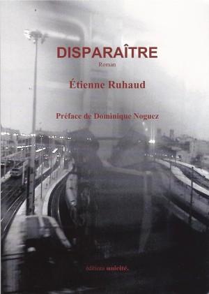 """""""Disparaître"""", roman, éditions Unicité, 2013"""