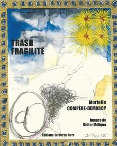 """""""Trash fragilité"""", de Murielle Compère-Demarcy, aux éditions du Citron Gare"""