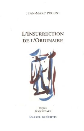 l-insurrection-de-l-ordinaire-de-jean-marc-proust